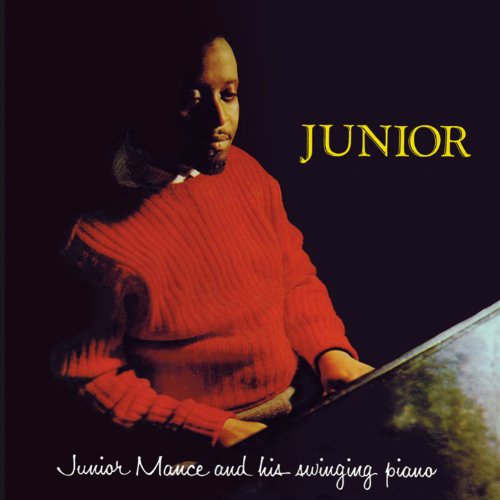 Junior Mance and His Swinging Piano (Bonus Track Version)