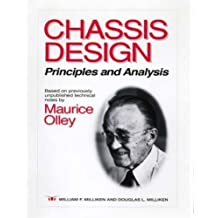 Chassis Design: Principles and Analysis [R-206] by Milliken, William F., Milliken, Douglas L., Olley, Maurice published by Society of Automotive Engineers Inc (2002) Hardcover