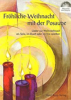 FROEHLICHE WEIHNACHT MIT DER POSAUNE - arrangiert für [Noten/Sheetmusic] Komponist : RAPP HORST