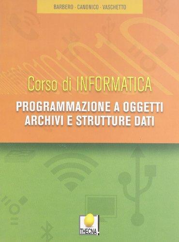 Programmazione a oggetti. Archivi e strutture dati. Per gli Ist. tecnici