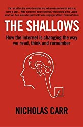 The Shallows: How the Internet Is Changing the Way We Think, Read and Remember by Carr, Nicholas G. (2011) Paperback