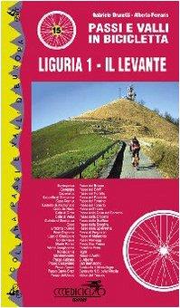 Passi e valli in bicicletta. Liguria: 1 (Passi e valli d'Europa)