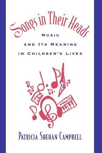 Songs in Their Heads: Music and Its Meaning in Children's Lives (Oxford Studies in Anthropological) by Patricia Shehan Campbell (1998-03-01)