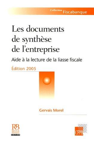 Les documents de synthèse de l'entreprise : Aide à la lecture de la liasse fiscale