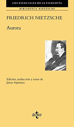 Aurora: Pensamientos acerca de los prejuicios morales (Filosofía - Los Esenciales De La Filosofía)