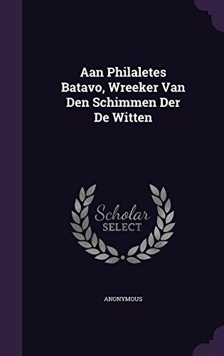Google e-Books Aan Philaletes Batavo, Wreeker Van Den Schimmen Der De Witten PDF
