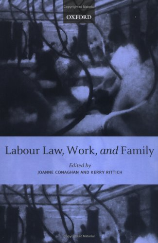Labour Law, Work, and Family: Critical and Comparative Perspectives (Union Womens Burton)