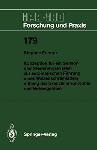 Konzeption für ein Sensor- und Steuerungssystem zur automatischen Führung eines Walzenschrämladers entlang der Grenzlinie von Kohle und Nebengestein (IPA-IAO - Forschung und Praxis (179), Band 179)
