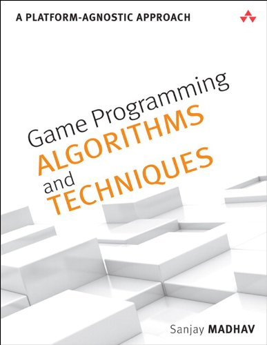 Game Programming Algorithms and Techniques: A Platform-Agnostic Approach (Game Design) por Sanjay Madhav