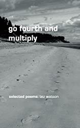 go fourth and multiply: selected poems