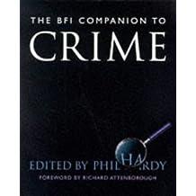The BFI Companion to Crime (Film studies) by Great Britain: British Film Institute (1998-01-08)