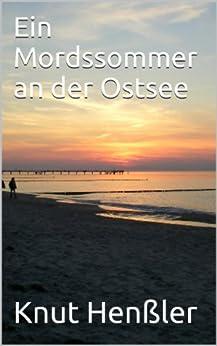 Ein Mordssommer an der Ostsee: Neue Küchen- und andere Kriminalgeschichten von der Ostsee (Küsten-Krimi Ost 2)