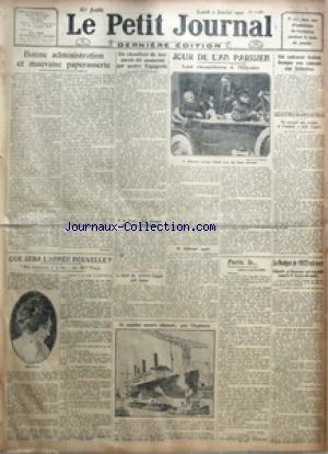 PETIT JOURNAL (LE) [No 21536] du 02/01/1922 - BONNE ADMINISTRATION ET MAUVAISE PAPERASSERIE PAR PROBUS - QUE SERA L'ANNEE NOUVELLE - UN CHAUFFEUR DE TAXI AURAIT ETE ASSASSINE PAR QUATRE ESPAGNOLS - SI LA FRANCE ETAIT ATTAQUEE QUE FERAIT L'AMERIQUE - LE DEPART DES MINISTRES FRANCAIS POUR CANNES - POUR DE L'AN PARISIEN - LES RECEPTIONS A L'ELYSEE - UN PAQUEBOT MONSTRE ALLEMAND POUR L'ANGLETERRE - PARIS LE - LETTRE A UN ECOSSAIS PAR ANDRE BILLY - UN CUIRASSE ITALIEN BRAQUE SES CANONS SUR SEBENICO