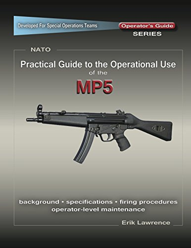 Practical Guide to the Operational Use of the MP5 Submachine Gun (English Edition) -