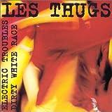 Songtexte von Les Thugs - Electric Troubles / Dirty White Race