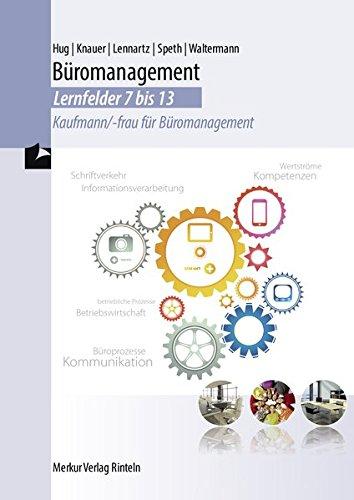 Büromanagement - Lernfelder 7-13: Kaufmann/-frau für Büromanagement