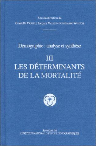 Démographie : Analyse et synthèse, volume 3 : Les déterminants de la mortalité