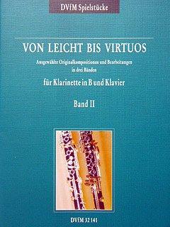 VON LEICHT BIS VIRTUOS 2 - arrangiert für Klarinette - Klavier [Noten / Sheetmusic] (Klavier Virtuose)
