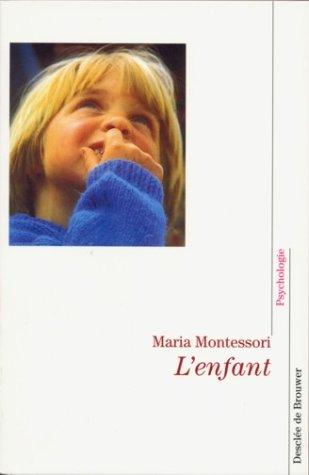 L'enfant par Maria Montessori