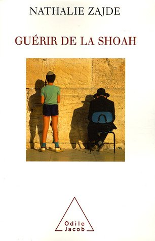 Guérir de la Shoah : Psychothérapie des survivants et de leurs descendants par Nathalie Zajde