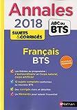 Annales ABC du BTS Français, BTS Tertiaires et Industriels 2018 (31)...