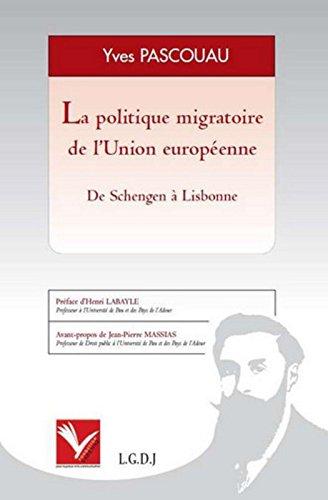 La politique migratoire de l'Union européenne : De Schengen à Lisbonne par Yves Pascouau