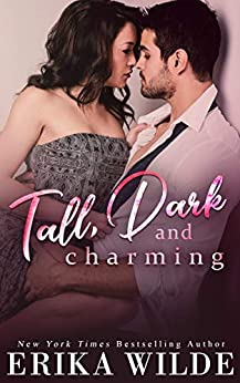 Tall, Dark and Charming: An Accidental Surprise Baby Standalone Romance (Tall, Dark and Sexy Series Book 1) (English Edition) par [Wilde, Erika]