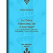 Sur Deux Mémoires de d'Alembert: L'un concernant le Calcul des Probabilités, l'autre l'Inoculation