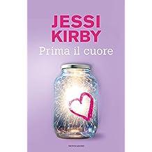 Prima il cuore (Italian Edition)