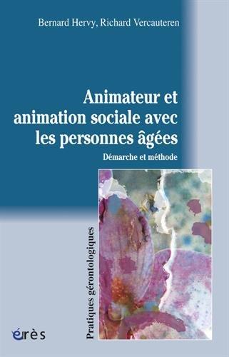 Animateur et animation sociale avec les personnes âgées : Démarche et méthode