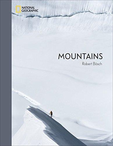 Mountains – Robert Bösch. Atemberaubender Bildband über die Welt der Berge und des Bergsports. Fotografien zwischen Kunst und Action. Texte von ... Nina Caprez, Steve House, Oswald Oelz, u.a.