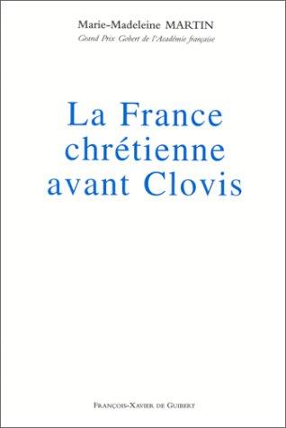 La France chrétienne avant Clovis