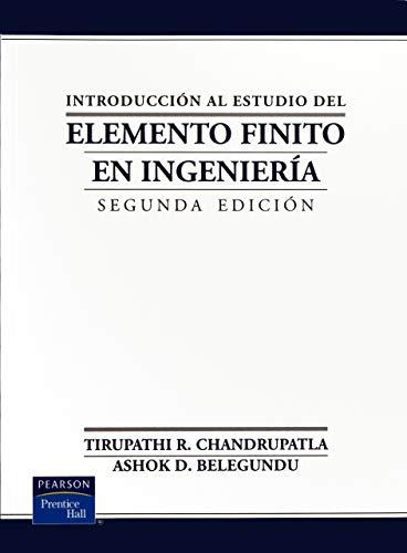 Introduccion Al Estudio Del Elemento Finito En Ingenieria por Tirupathi R. Chandrupatla