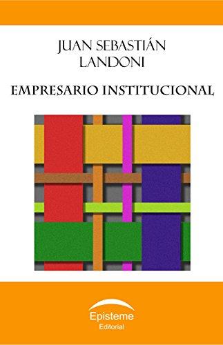 Empresario institucional por Juan Sebastián Landoni