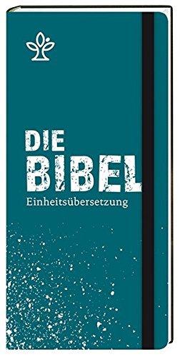 Die Bibel. Taschenausgabe mit Gummilitze.: Gesamtausgabe. Revidierte Einheitsübersetzung 2017