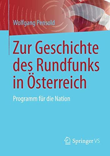 Zur Geschichte des Rundfunks in Österreich: Programm für die Nation
