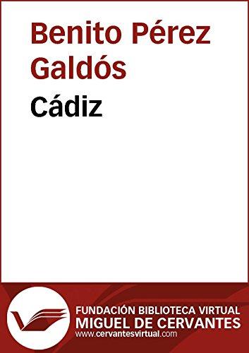 Cádiz (Biblioteca Virtual Miguel de Cervantes) por Benito Pérez Galdós