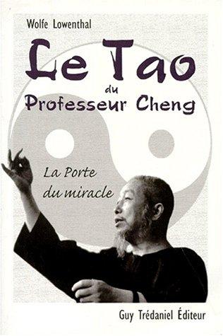 Le Tao du professeur Cheng : La Porte du miracle par Wolfe Lowenthal