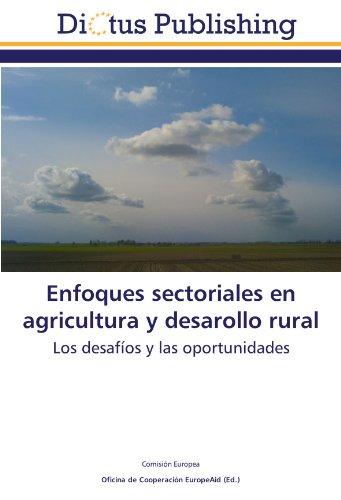 Enfoques sectoriales en agricultura y desarollo rural: Los desafíos y las oportunidades par Comisión Europea