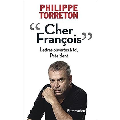 Cher François: Lettres ouvertes à toi, Président (LITTERATURE FRA)