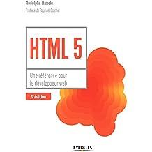 HTML 5: Une référence pour le développeur web. Préface de Raphaël Goetter