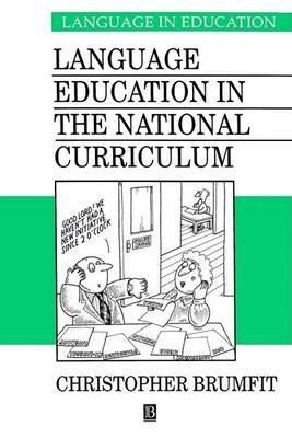 [Language Education in the National Curriculum] (By: Christopher Brumfit) [published: April, 1995]