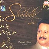 Shadaab - Pankaj Udhas & Others