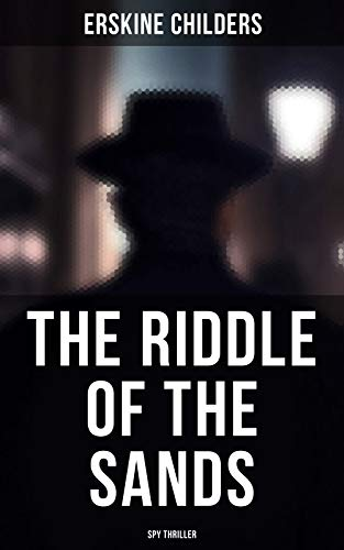 The Riddle of the Sands (Spy Thriller) by Erskine Childers