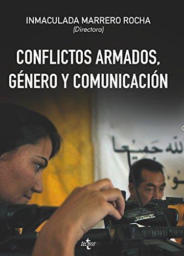 Conflictos armados, género y comunicación (Derecho - Estado Y Sociedad)