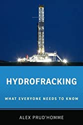 Hydrofracking: What Everyone Needs to Know?? by Alex Prud'homme (2013-12-09)
