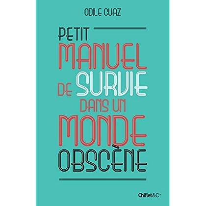 Petit manuel de survie dans un monde obscène