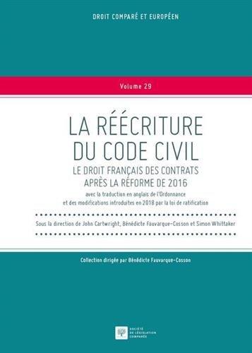 La réécriture du Code civil. Le droit français des contrats après la réforme de 2016 par John Cartwright;Bénédicte Fauvarque-Cosson;Simon Whittaker