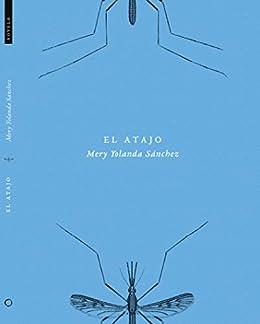 El atajo eBook: Mery Yolanda Sánchez: Amazon.es: Tienda Kindle