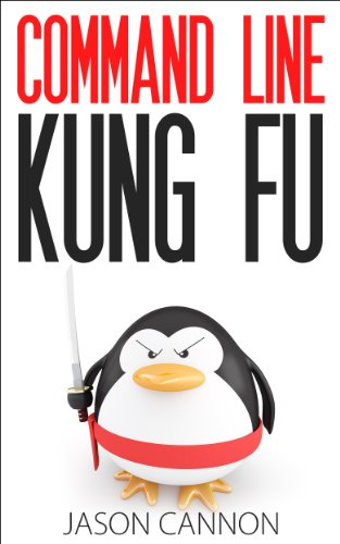 Command Line Kung Fu: Bash Scripting Tricks, Linux Shell Programming Tips, And Bash One-liners por Jason Cannon epub